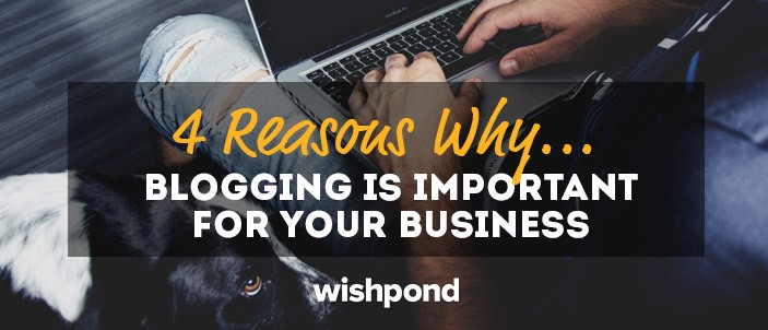 4 Reasons Why Blogging is Important for Your Business!!!