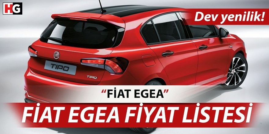 Fiat Egea Fiyat Listesi