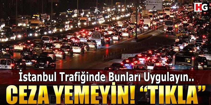 İstanbul Trafiğinde Bunları Uygula Ceza Yeme!