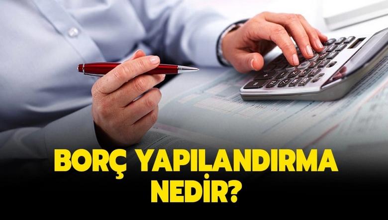 Vergi Yapılandırması Nedir? Hangi Vergi Borçları Yapılandırılabilir?