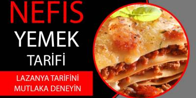 Nefis Beşamel Soslu Lazanya Tarifi